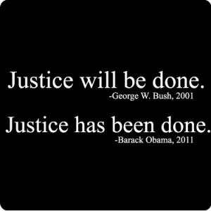 Justice Quotes T-Shirt (Bush-Obama)