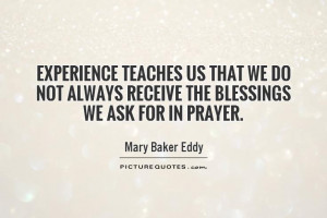 Prayer Quotes Blessings Quotes Experience Quotes Mary Baker Eddy ...
