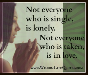 ... sometimes it is better to be single than to be with the wrong people