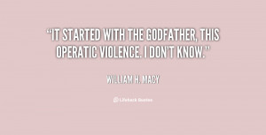 It started with the Godfather, this operatic violence. I don't know ...