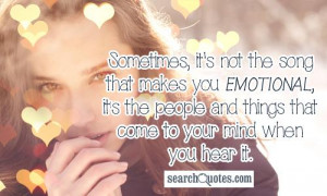 ... emotional, it's the people and things that come to your mind when you