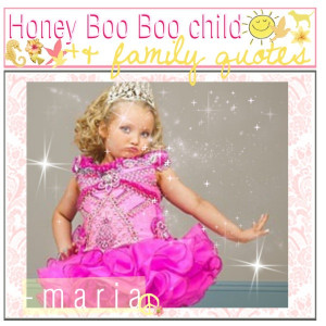 Honey Boo Boo Child +& Family Quotes