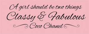Stay Classy Quotes Stay classy, stay fabulous,