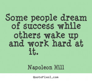 Famous Quotes By Famous People About Success Some people dream of ...