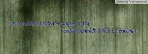 It's too cold outside for angels to fly -Kendall Schmidt COVER Ed ...