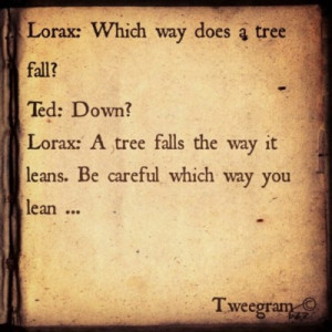Lorax #Quote #tweegram (Taken with instagram )
