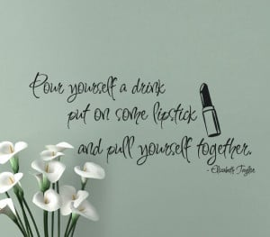 decal quotes pour yourself a drink put on some lipstick pull yourself ...