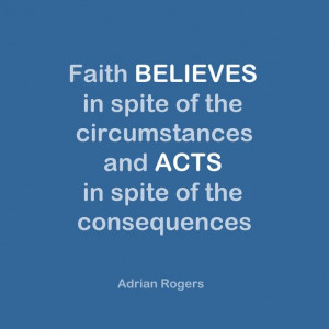 Adrian Rogers Quotes | circumstances and acts in spite of the ...