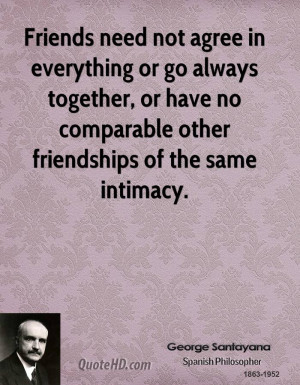 George Santayana Friendship Quotes