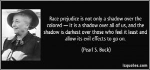 Race prejudice is not only a shadow over the colored — it is a ...