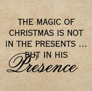 The Magic of Christmas is not in the presents...