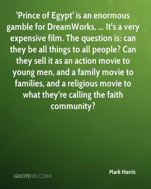 Prince of Egypt' is an enormous gamble for DreamWorks, ... It's a ...