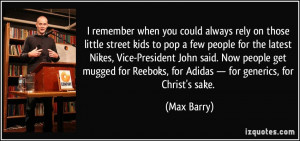 remember when you could always rely on those little street kids to ...