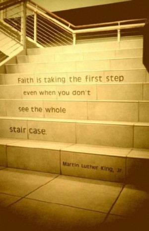 Mama may have found this quote inspirational since she took the steps ...