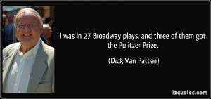 was in 27 Broadway plays, and three of them got the Pulitzer Prize ...