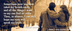 Your Nearness Takes My Breath Away, And All The Things I Want ...