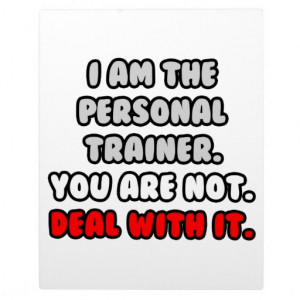 Deal With It ... Funny Personal Trainer Display Plaque