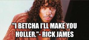 Rick James Quotes