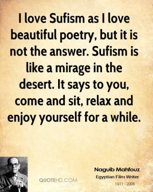 Sufism as I love beautiful poetry, but it is not the answer. Sufism ...