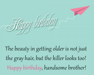 Happy Birthday Older Brother Quotes Wish you a very happy birthday