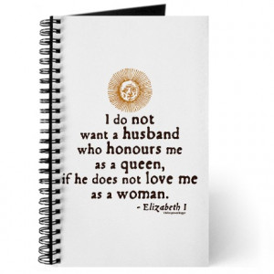 ... Journals & Spiral Notebooks > Queen Elizabeth I Marriage Quote Journal