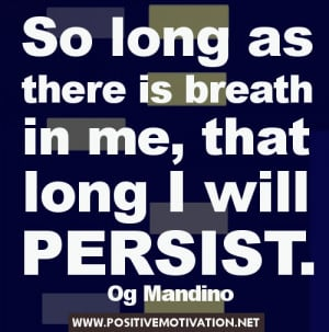persistence quotes - So long as there is breath in me, that long I ...