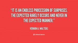 quote-Vernon-A.-Walters-it-is-an-endless-procession-of-surprises-35862 ...