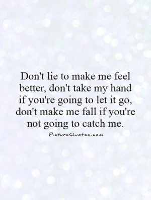 ... don't make me fall if you're not going to catch me. Picture Quote #1