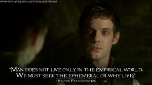 ... or why live? Victor Frankenstein Quotes, Penny Dreadful Quotes