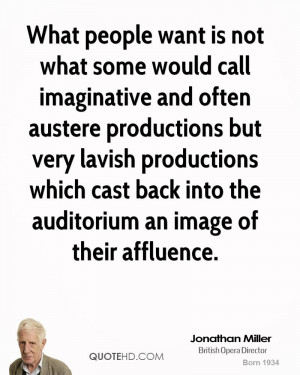 ... lavish productions which cast back into the auditorium an image of