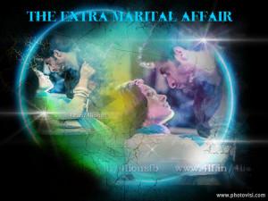 THE EXTRA MARITAL AFFAIR ||
