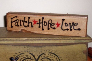 Primitive Shelf Sitters Sayings Gifts Faith Hope Love Stained Handmade