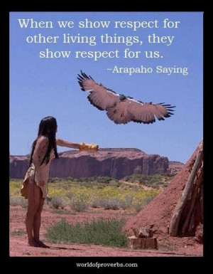 Native american quotes and proverbs respect things living