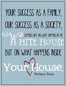 ... success as a family depends not on what happens in the white house