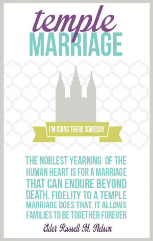 marriage that can endure beyond death. Fidelity to a temple marriage ...