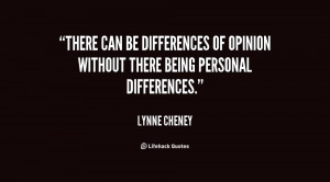... be differences of opinion without there being personal differences