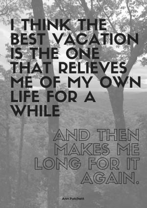 Best vacation Ann Patchett quote