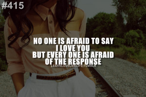 Scared To Say I Love You Quotes ~ Scared To Say I Love You Quotes ~ I ...