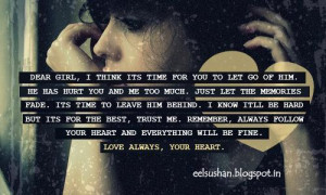 Dear Girl, its time for you to let him Go..