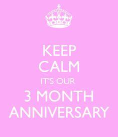 ... our 3 month anniversary 3 months month anniversari 3 month anniversary