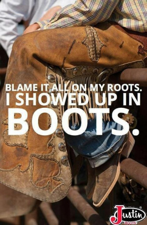 Justin Boots! Love mine!Quotes, Justin Boots, Roots, Black Ties ...