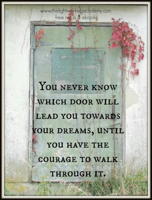 You never know which door will lead you towards your dreams, untill ...