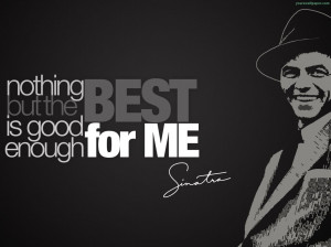 Frank Sinatra Quote...