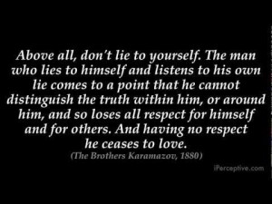 ... Karamazov - Fyodor Dostoevsky. Continues from the other quote in a way