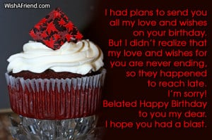 Don't blame me for forgetting your birthday, after all for me, you're ...