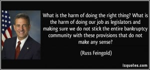 What is the harm of doing the right thing? What is the harm of doing ...