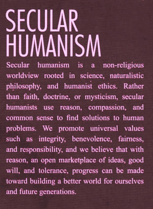 Humanism is a religious system, the deity of the worldview being man ...