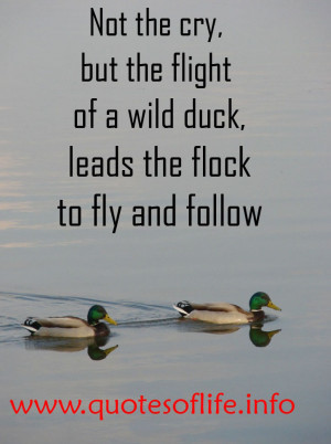 Not-the-cry-but-the-flight-of-a-wild-duck-leads-the-flock-to-fly-and ...