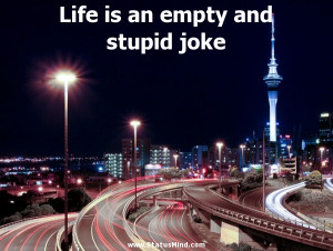 ... an empty and stupid joke - Mikhail Lermontov Quotes - StatusMind.com