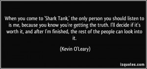 When you come to 'Shark Tank,' the only person you should listen to is ...
